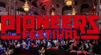 Pioneers Festival is Looking for the Hottest Tech Startups and Announces First Speakers