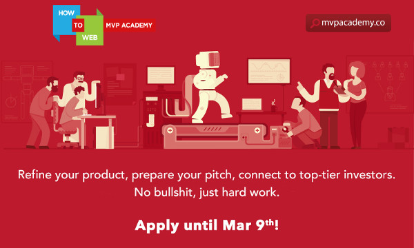 MVP Academy is looking for early stage startup  that have at least a working prototype.