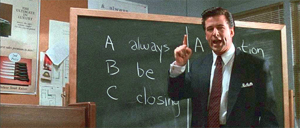 Is Alec Baldwin's sale strategy from Glengarry Glen Ross the perfect recipe?